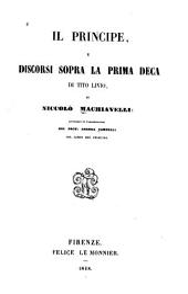 Il principe, e díscorsi sopra la prima deca di Tito Livio