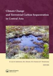 Climate Change and Terrestrial Carbon Sequestration in Central Asia PDF