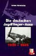Das waren die deutschen Jagdflieger Asse  1939 1945 PDF