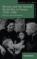 Women and the Second World War in France  1939 1948 PDF