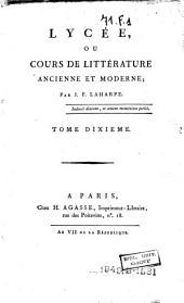 Lycée, ou Cours de littérature ancienne et moderne: Volume10