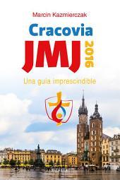 JMJ Cracovia 2016: Una guía imprescindible