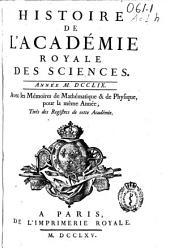 Histoire de l'Academie Royale des Sciences: année MDCCLIX, avec les mémoires de mathématique [et] de physique, pour la même année, tirés des registres de cette Académie