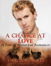 A Chance At Love: A Pair of Historical Romances