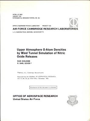 Upper Atmosphere O atom Densities by Wind Tunnel Simulation of Nitric Oxide Releases PDF