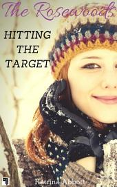 Hitting the Target (The Rosewoods, #8)