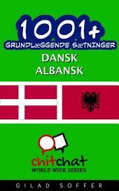 1001+ grundlæggende sætninger dansk - Albansk