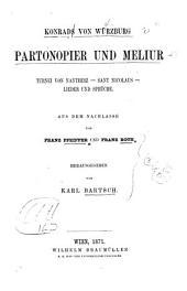 Konrads von Würzburg Partonopies und Meliur--: Turnei von Nantheiz--Sant Nicolaus--Lieder und sprüche