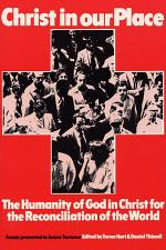 Christ in our Place: The Humanity of God in Christ for the Reconciliation of the World