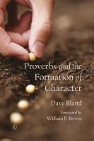 Proverbs and the Formation of Character PDF
