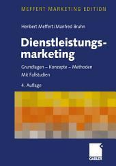 Dienstleistungsmarketing: Grundlagen - Konzepte - Methoden. Mit Fallstudien, Ausgabe 4