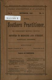 Southern Practitioner: An Independent Monthly Journal Devoted to Medicine and Surgery, Volume 9, Issue 11