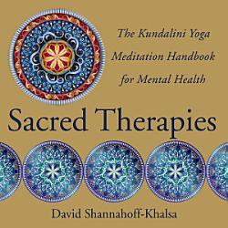 Sacred Therapies The Kundalini Yoga Meditation Handbook For Mental Health Book PDF