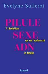 Pilule sexe ADN: 3 révolutions qui ont boulversé la famille