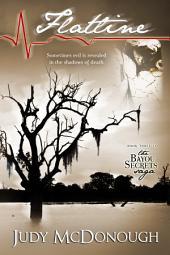 Flatline: The Bayou Secrets Saga, Book 3