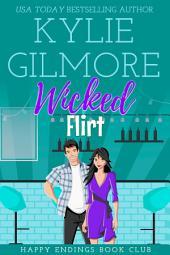 Wicked Flirt: Happy Endings Book Club Series, Book 9