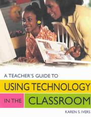 A Teacher s Guide to Using Technology in the Classroom PDF