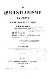 Le christianisme en Chine, en Tartarie et au Thibet: Depuis le passage du Cap de Bonne Espérance jusqu'à l'établissement de la dynastie tartaremantchoue, en Chine
