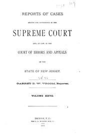 Reports of Cases Argued and Determined in the Supreme Court And, at Law, in the Court of Errors and Appeals of the State of New Jersey: Volume 56