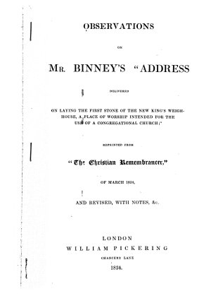 Observations on Mr  Binney s Address Delivered on Laying the First Stone of the New King s Weigh House  a Place of Worship Intended for the Use of a Congregational Church  Reprinted from The Christian Remembrancer of March 1834  and Revised  with Notes   c PDF