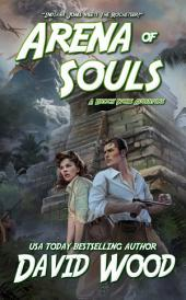 Arena of Souls: A Brock Stone Adventure