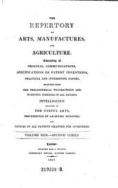 The Repertory Of Arts And Manufactures: Consisting Of Original Communications, Specifications Of Patent Inventions, And Selections Of Useful Practical Papers From The Transactions Of The Philosophical Societies Of All Nations, &c. &c: Volume 2; Volume 30