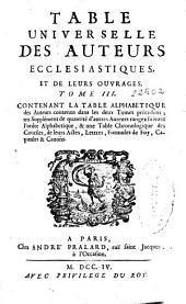Table universelle des auteurs ecclesiastiques, et de leurs ouvrages: Volume3