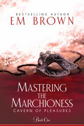 Mastering the Marchioness: A BDSM Historical Romance