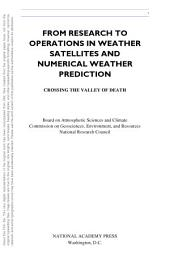 From Research to Operations in Weather Satellites and Numerical Weather Prediction: Crossing the Valley of Death
