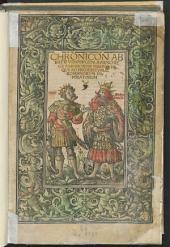 Chronicon abbatis Urspergen. a Nino rege Assyriorum magno usque ad Fridericum II. Romanorum imperatorem