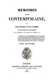 Mémoires d'une Contemporaine: ou souvenirs d'une femme sur les principaux personages de la Republique, du Consulat, de l'empire, Volume4