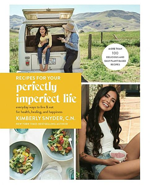 Download Recipes for Your Perfectly Imperfect Life Book