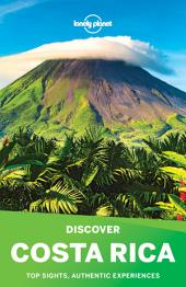 Lonely Planet Discover Costa Rica: Top sights, authentic experiences