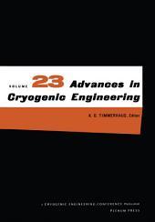 Advances in Cryogenic Engineering: Volume 23