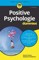 Positive Psychologie f  r Dummies PDF