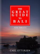 The Great Guide to Bali: For Tablets