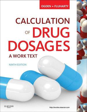 Calculation of Drug Dosages   E Book PDF
