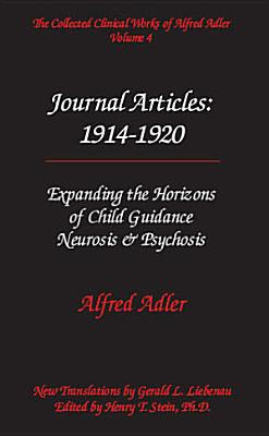 The Collected Clinical Works of Alfred Adler  Journal articles   1914 1920 PDF