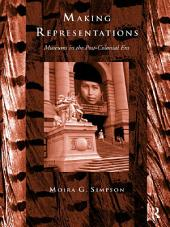 Making Representations: Museums in the Post-Colonial Era