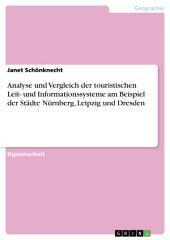 Analyse und Vergleich der touristischen Leit- und Informationssysteme am Beispiel der Städte Nürnberg, Leipzig und Dresden