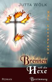 Brennen soll die Hexe - Bestimmung: XXL Leseprobe