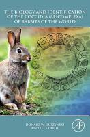 The Biology and Identification of the Coccidia  Apicomplexa  of Rabbits of the World PDF