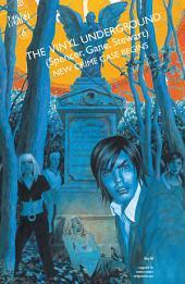 The Vinyl Underground (2007-) #6