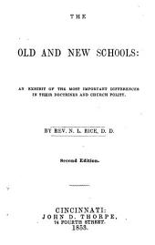 The Old and New Schools: An Exhibit of the Most Important Differences in Their Doctrines and Church Polity