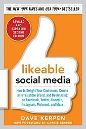 Likeable Social Media, Revised and Expanded: How to Delight Your Customers, Create an Irresistible Brand, and Be Amazing on Facebook, Twitter, LinkedIn,: Edition 2