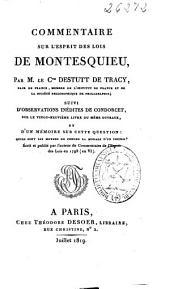 Commentaire sur l'esprit des lois de Montesquieu: suivi d'Observations inédites de Condorcet sur le vingt-neuviéme livre du même ouvrage et d'un mémoire sur cette question: Quels sont les moyens de fonder la morale d'un peuple?
