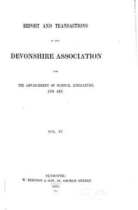 Report and Transactions of the Devonshire Association for the Advancement of Science, Literature, and Art. ...