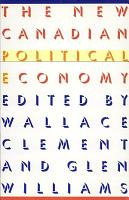 The New Canadian Political Economy PDF