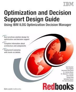 Optimization and Decision Support Design Guide: Using IBM ILOG Optimization Decision Manager