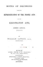 Notes of Decisions Under the Representation of the People Acts and the Registration Acts